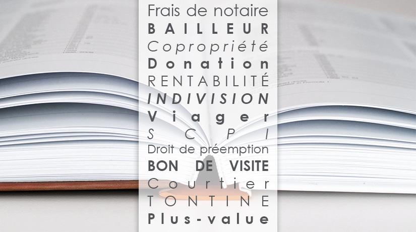 Lexique immobilier, termes et définitions immobilières.